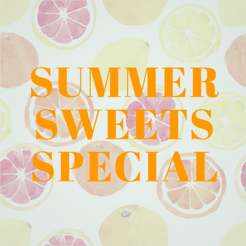 Summer Sweets Special!